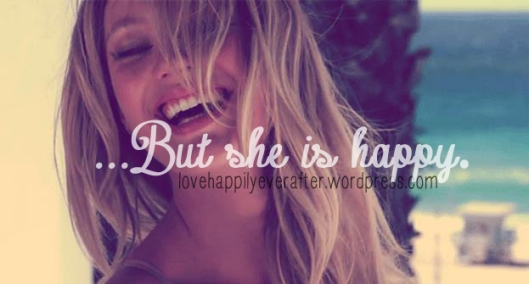 ...But she's happy.